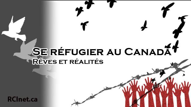 Se réfugier au Canada - Rêves et réalités